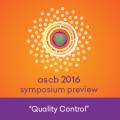 """Symposium Preview: """"Quality Control"""""""